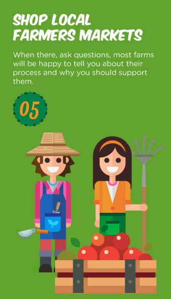 When there, ask questions, most farms will be happy to tell you about their process and why you should support them.